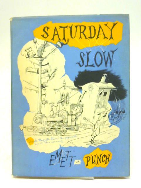 Saturday Slow By Emett