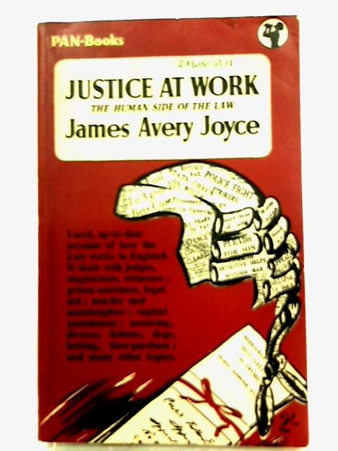 Justice at Work: The Human Side of the Law By Joyce, James Avery