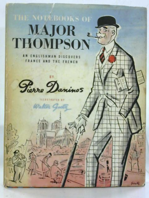 The Notebooks of Major Thompson: An Englishman Discovers France & the French. By Pierre Daninos