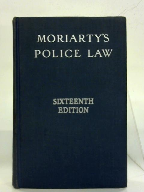 Moriarty'S Police Law by W.J. Williams