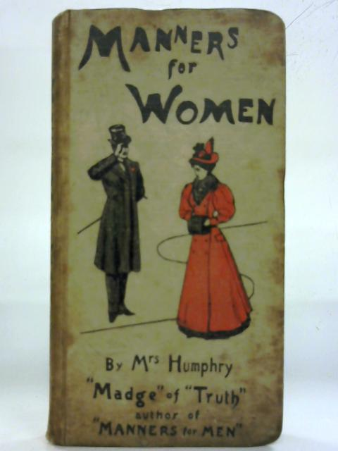 Manners For Women By Mrs Humphry