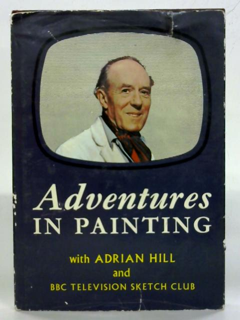 Adventures in Painting. By Adrian Hill