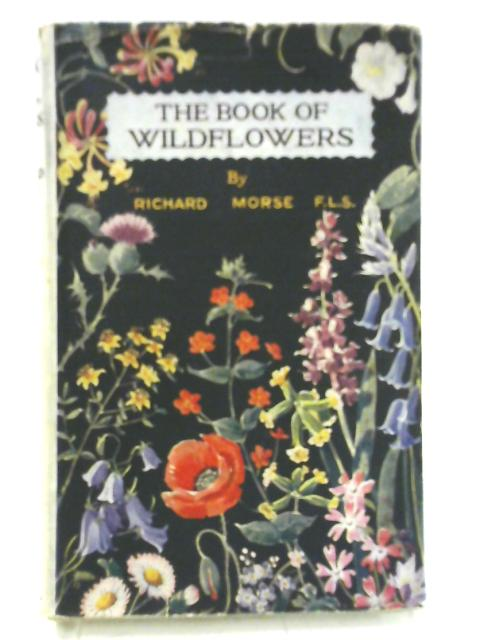 The Book of Wildflowers By Richard Morse