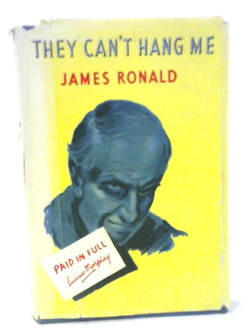 They Can't Hang Me By James Ronald
