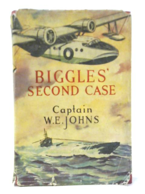 Biggles' Second Case By Captain W. E. Johns