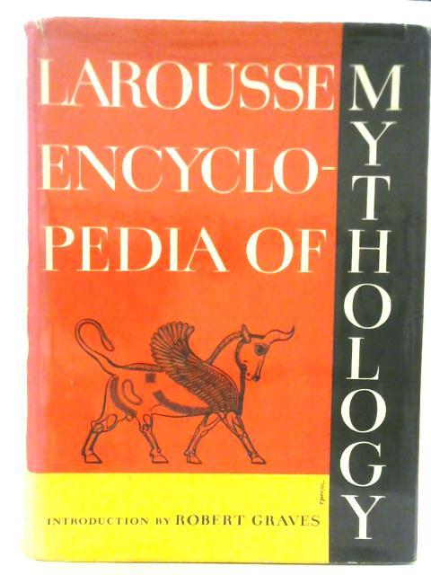 Larousse Encyclopedia of Mythology. By Larousse.