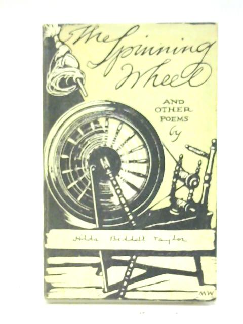 The Spinning Wheel and Other Poems. By H. B. Taylor