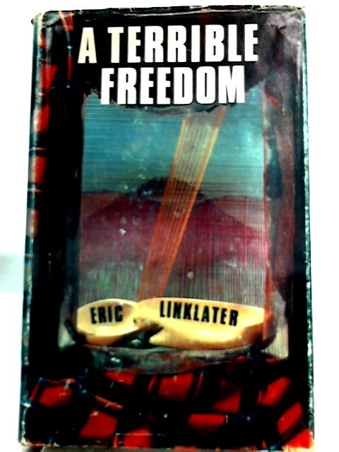 A Terrible Freedom By Eric Linklater