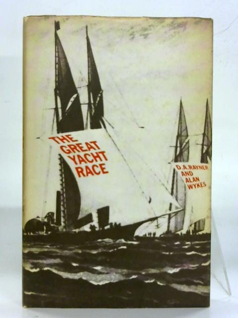 The great yacht race By D. A. Rayner