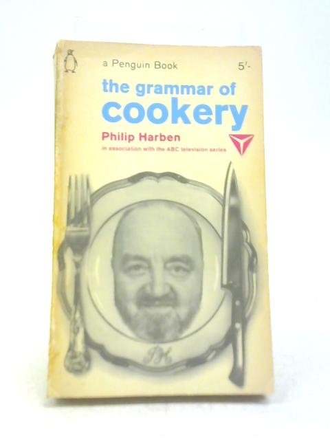 The Grammar of Cookery by Phillip Harben