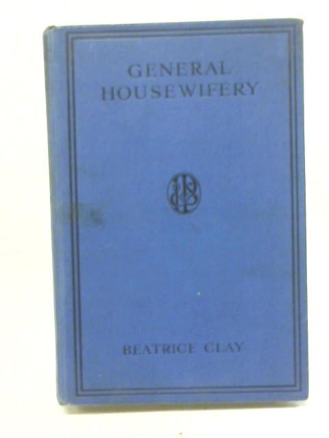 General Housewifery By Beatrice Clay