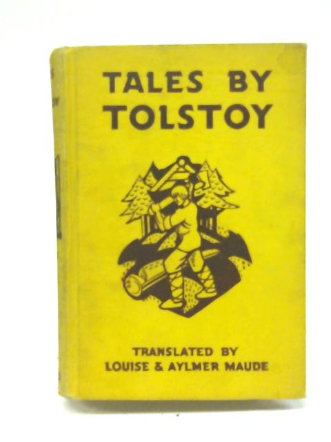 Tales by Tolstoy By Tolstoy