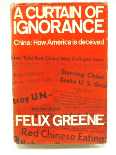 A curtain of ignorance by Felix Greene