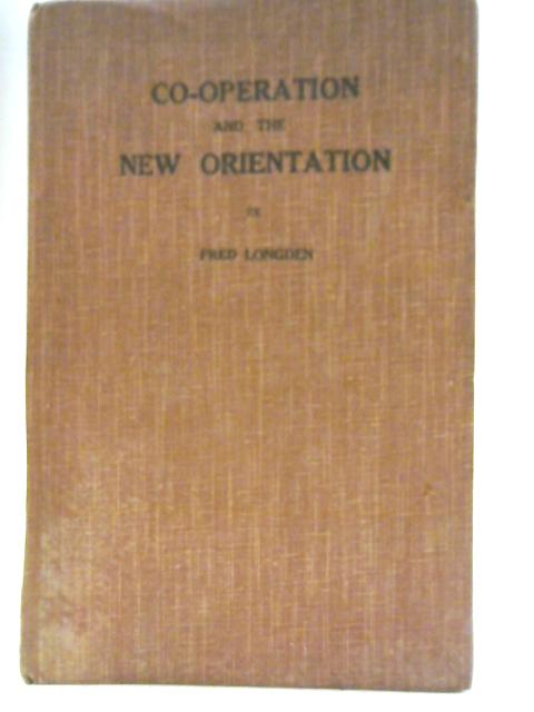 Co-operation and The New Orientation by Fred Longden