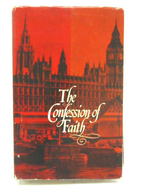 The Confessions of Faith By A. A. Hodge