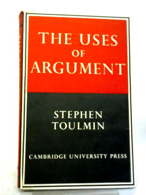The uses of argument by Stephen E. Toulmin