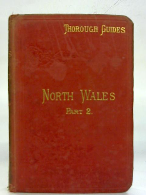North Wales (Thorough Guide Series) Part II. By M. J. B. Baddeley