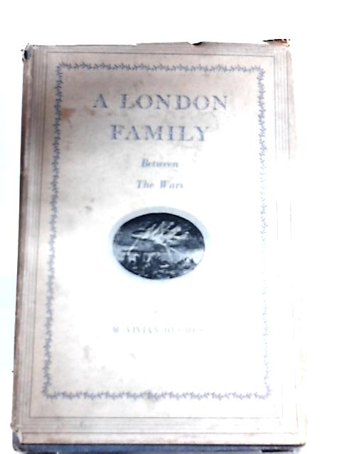 A London Family Between the Wars By M. Vivian Hughes