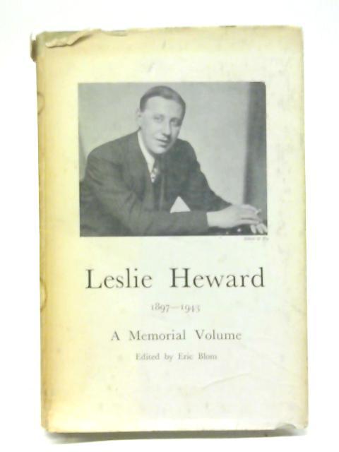 Leslie Heward, 1897-1943, A Memorial Volume By Eric Bloom (Ed)
