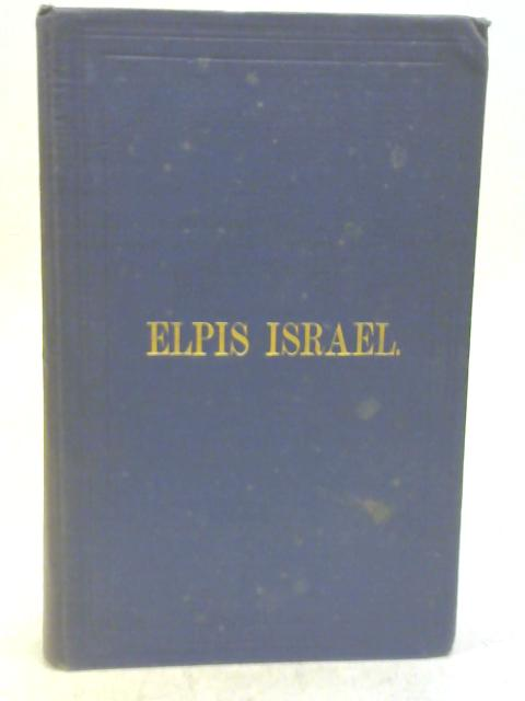Elpis Israel An Exposition of The Kingdom of God By John Thomas