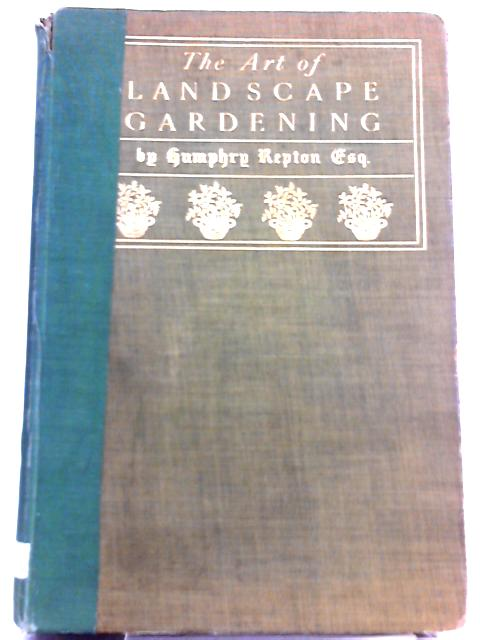 The Art of Landscape Gardening By Humphry Repton