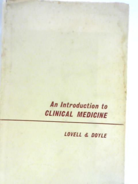 An Introduction to Clinical Medicine by R. R. H. Lovell