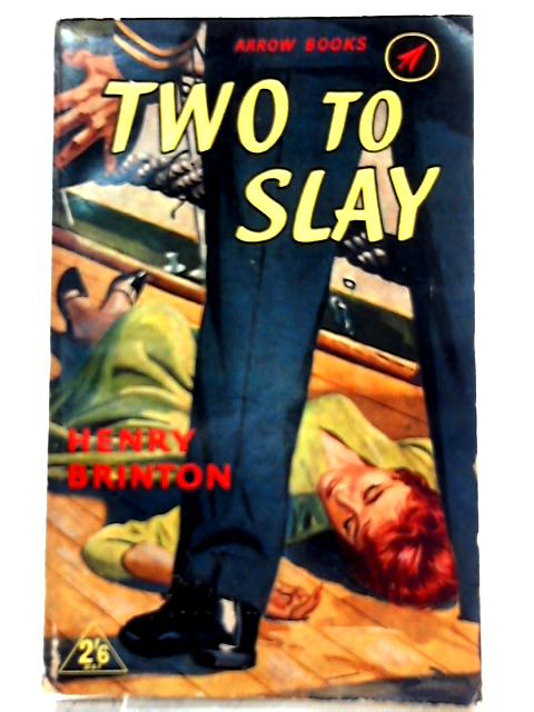 Two to Slay By Henry Brinton
