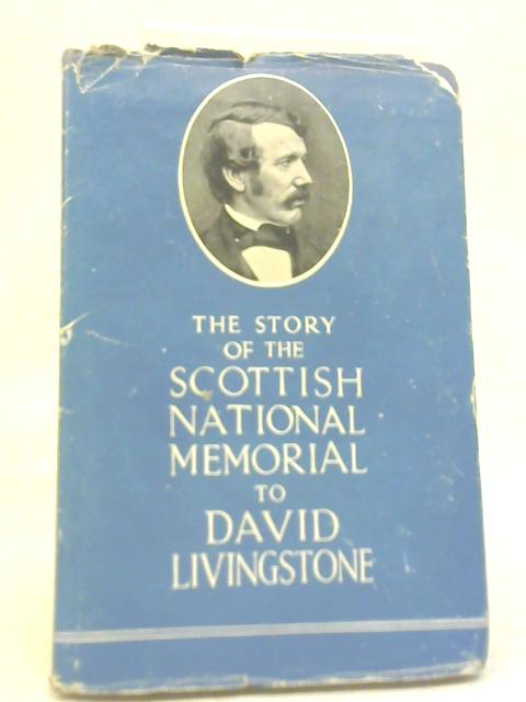 The Story of The Scottish National Memorial By James I. Macnair