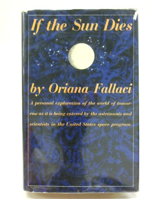 If the Sun dies by Oriana Fallaci