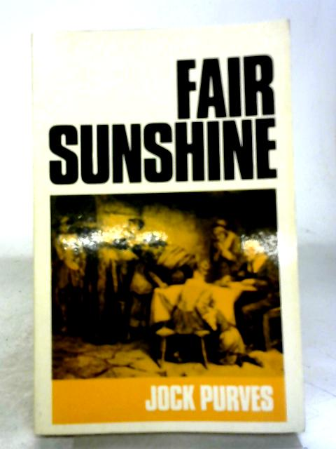 Fair Sunshine: Character Studies of the Scottish Covenanters By Jock Purves