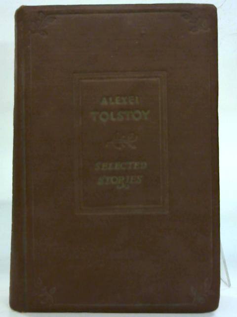 Selected Stories. By Alexei Tolstoy