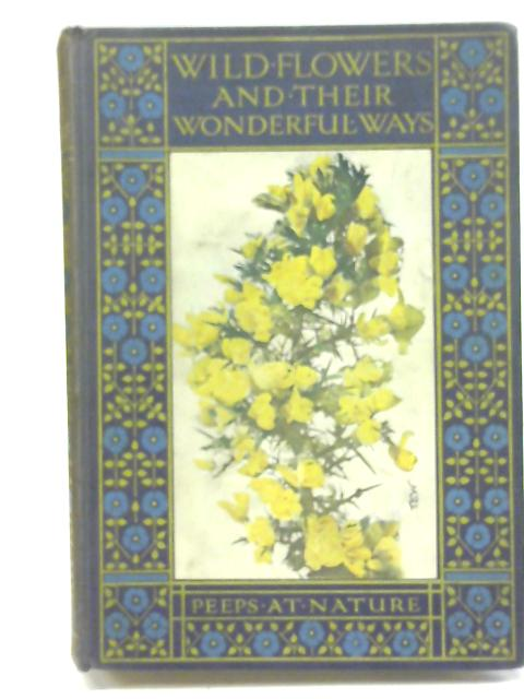 Wild Flowers and Their Wonderful Ways By Rev. Charles A. Hall