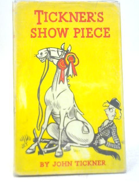 Tickner's Show Piece By John Tickner