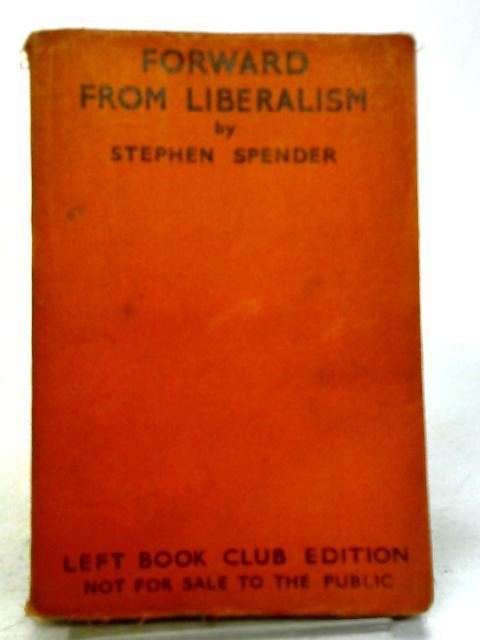 Forward from Liberalism by Stephen Spender