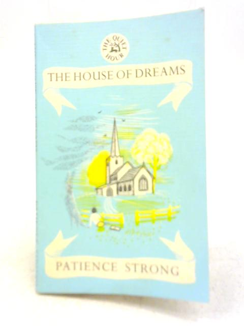 The House of Dreams By Patience Strong