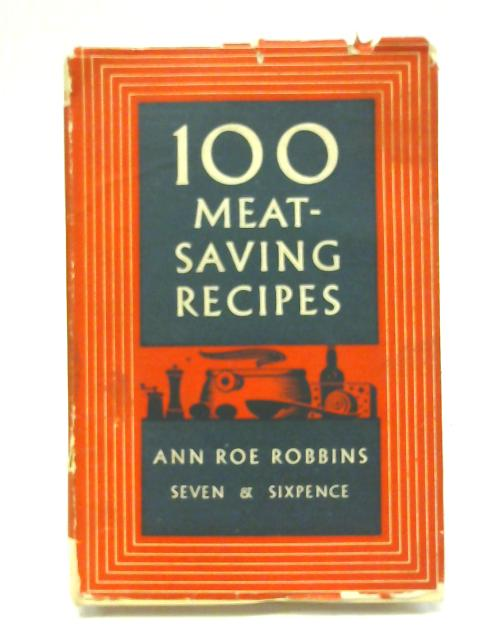 100 meat-saving recipes by Ann Roe Robbins