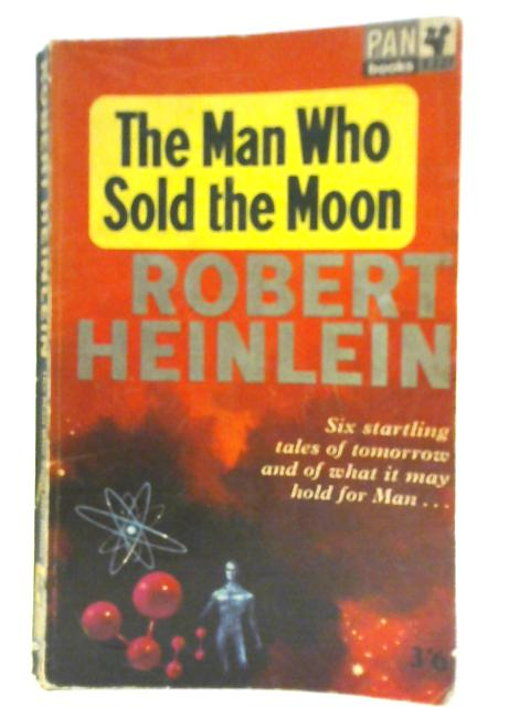 The Man Who Sold the Moon by Robert Heinlein