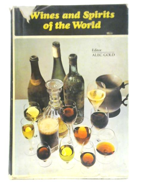 Wines and Spirits of the World by A.H Gold