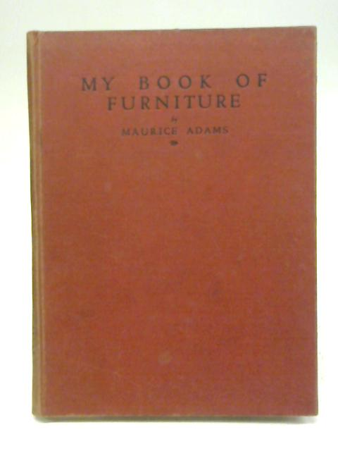 My Book of Furniture by Maurice Adams
