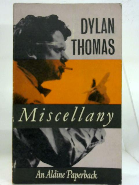 Miscellany: Poems, stories, broadcasts (Alinde paperbacks-no.13) By Dylan Thomas