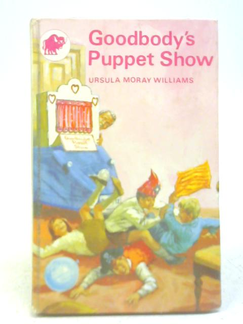 Goodbody's Puppet Show By Ursula Moray Williams