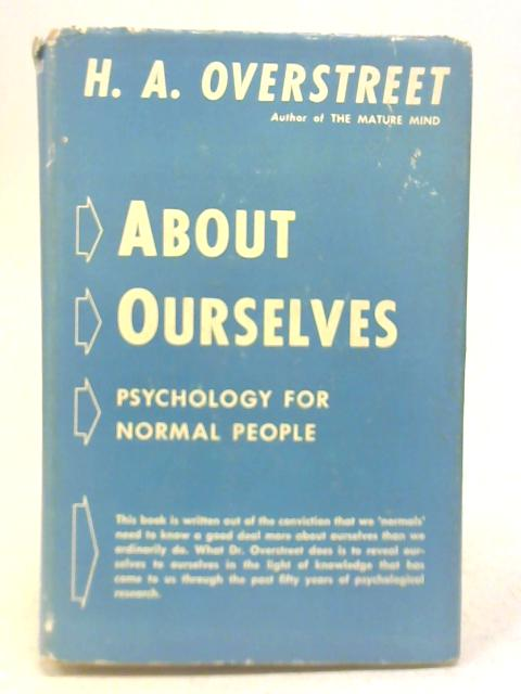 About Ourselves - Psychology for Normal People by H. A. Overstreet
