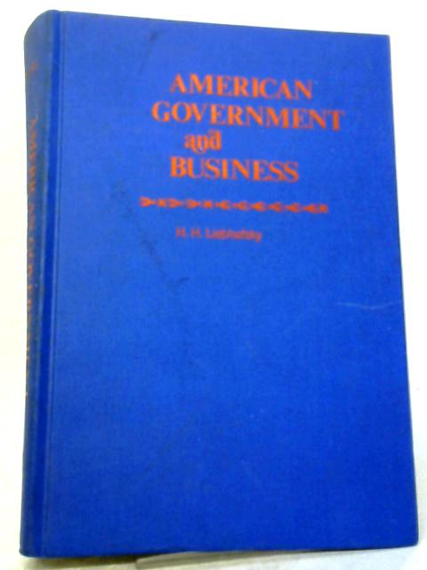 American Government and Business by Herbert Hugo Liebhafsky