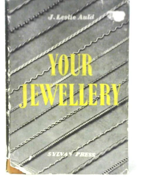 Your Jewellery By J Leslie Auld