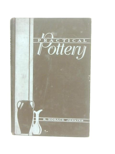 Practical Pottery for Craftsmen and Students By R. Horace Jenkins