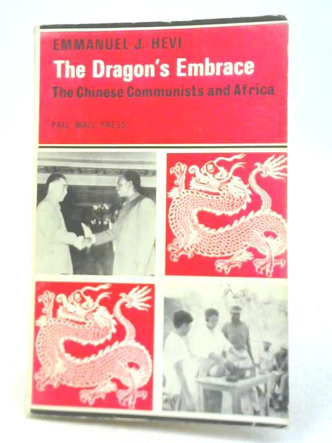 The Dragon's Embrace By Emmanuel John Hevi