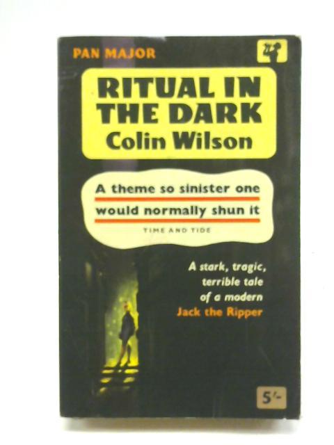 Ritual in the Dark By Colin Wilson