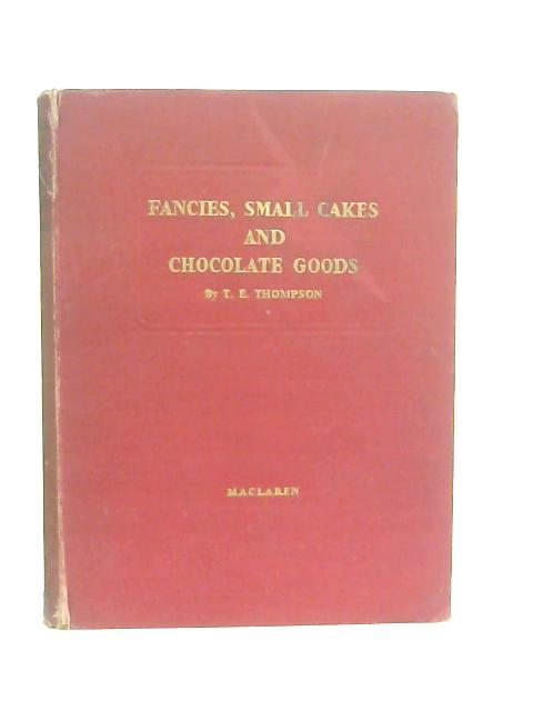 Fancies, Small Cakes and Chocolate Goods by Thomas Edwin Thompson