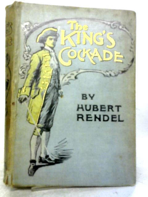 The King's Cockade By Hubert Rendel