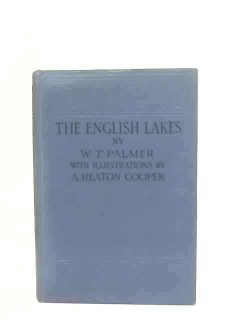 The English Lakes By Wm T. Palmer